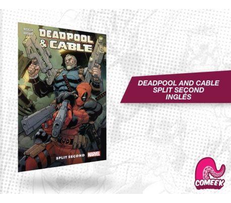 Deadpool and Cable Split Second TPB inglés