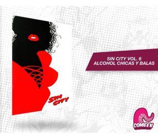 Sin City Volumen 6 Alcohol Chicas y Balas