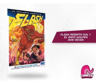 Flash Rebirth Vol 1 El Rayo Golpea Dos Veces