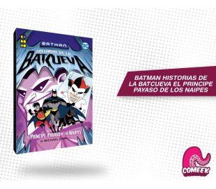 Batman Historias de la Batcueva El Principe Payaso de los Naipes