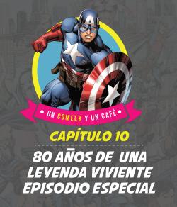 80 años del Capitán América la Leyenda Viviente