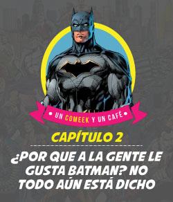 podcast porque a la gente le gusta Batman