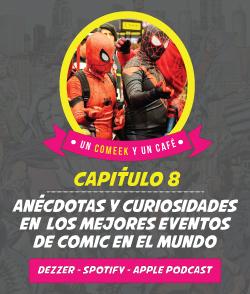 Las anécdotas y curiosidades más importantes de comic con y otros eventos de comics del mundo