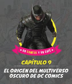 El origen del Multiverso Oscuro de Dc Comics
